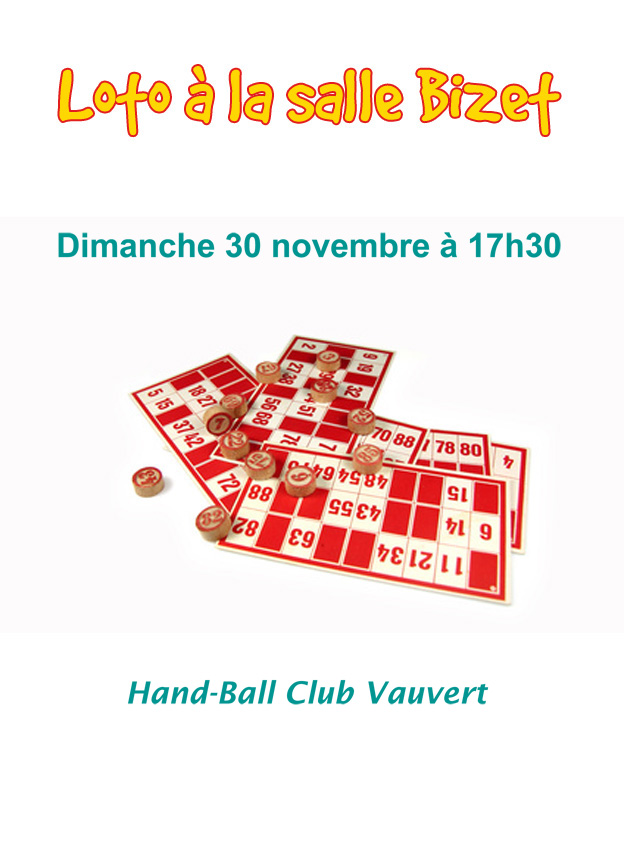"""<span style=""""color:#e80014; font-weight:bold;"""">Loto<br />Hand-Ball Club Vauvert</span><br />Salle Bizet<br /><span style=""""font-style:italic;"""">à 17h30</span>"""
