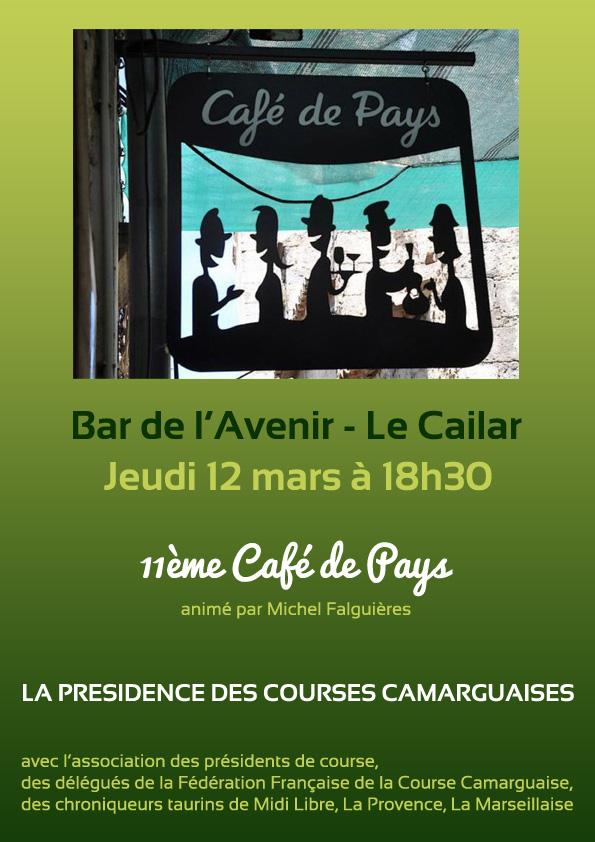 """<span style=""""color:#e80014; font-weight:bold;"""">11ème Café de Pays</span><br />Bar de L'Avenir<br />Le Cailar<br /><span style=""""font-style:italic;"""">à 18h30</span>"""
