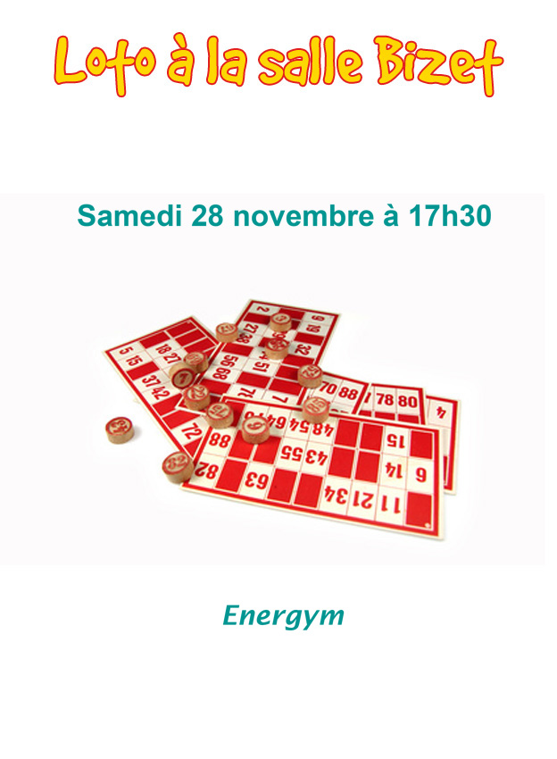 "<span style=""color:#e80014; font-weight:bold;"">Loto<br />Energym</span><br />Salle Bizet<br /><span style=""font-style:italic;"">à 17h30</span>"