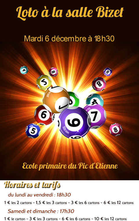 "<span style=""color:#e80014; font-weight:bold;"">Loto<br />Ecole primaire<br />du Pic d'Etienne</span><br />Salle Bizet<br /><span style=""font-style:italic;"">à 18h30</span>"
